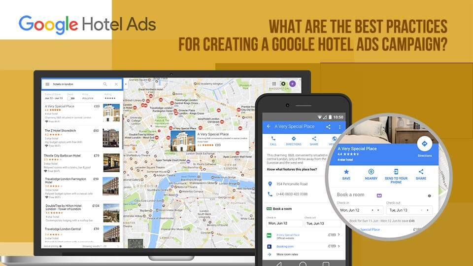 What are the Best Practices for Creating a Google Hotel Ads Campaign